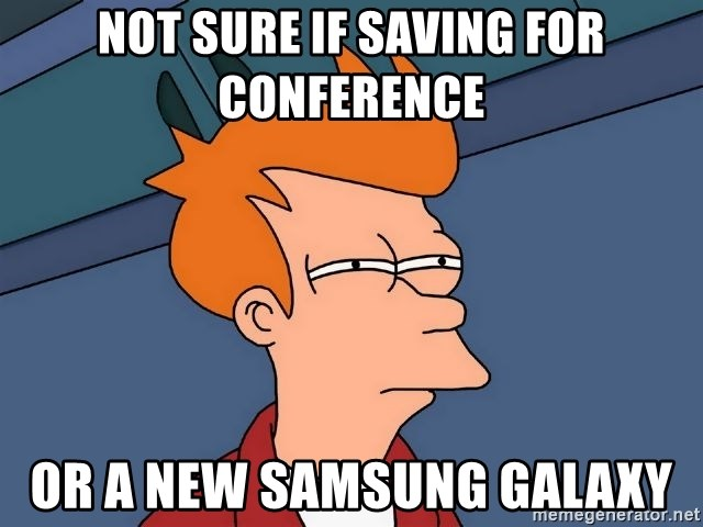 Futurama Fry - Not sure if saving for conference or a new samsung galaxy