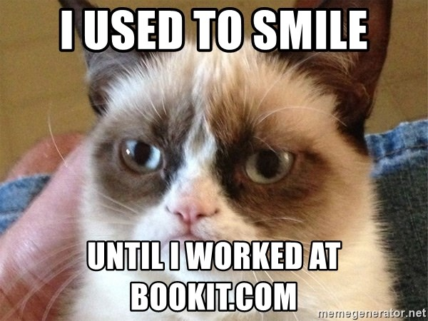Angry Cat Meme - i USed to smile until i worked at Bookit.com