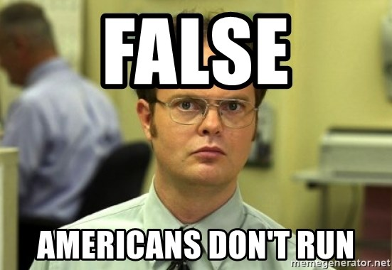 Dwight Meme - FALSE Americans don't run