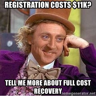 Willy Wonka - registration costs $11k? tell me more about full cost recovery