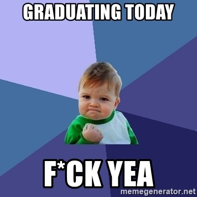 Success Kid - graduating today  f*ck yea