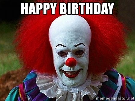 Pennywise the Clown - HAPPY BIRTHDAY