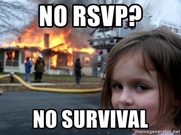 Disaster Girl - no rsvp? No survival