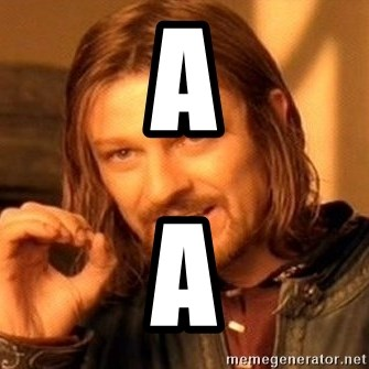 One Does Not Simply - A A