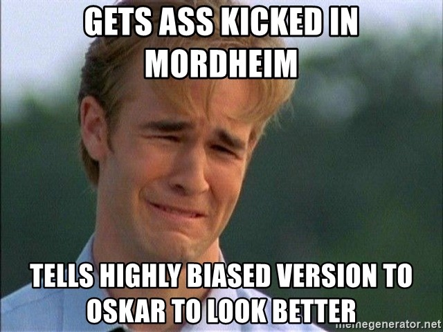Dawson Crying - Gets ass kicked in Mordheim Tells highly biased version to oskar to look better