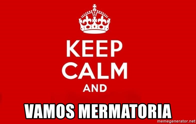 Keep Calm 3 -  VAMOS MERMATORIA