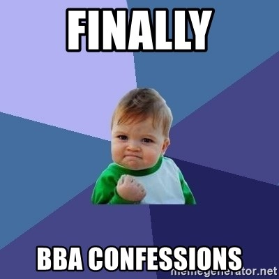 Success Kid - Finally BBA Confessions