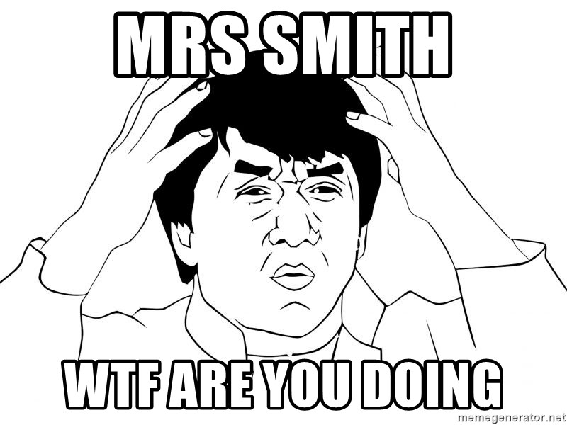Jackie Chan Meme - Mrs smith Wtf are you doIng