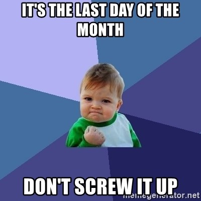 Success Kid - it's the last day of the month don't screw it up