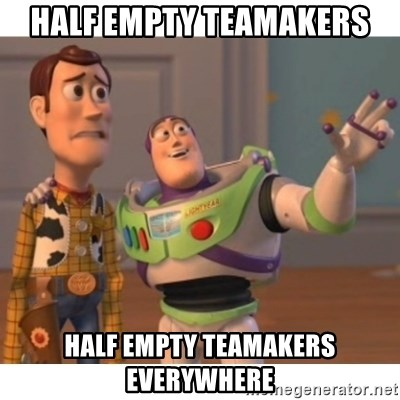 Toy story - half empty teamakers half empty teamakers everywhere