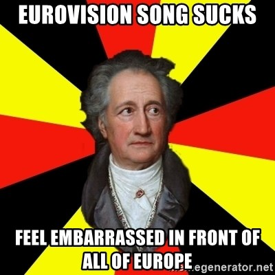 Germany pls - eurovision song sucks feel embarrassed in front of all of europe