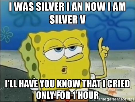 Spongebob - i was silver i an now i am silver v i'll have you know that i cried only for 1 hour