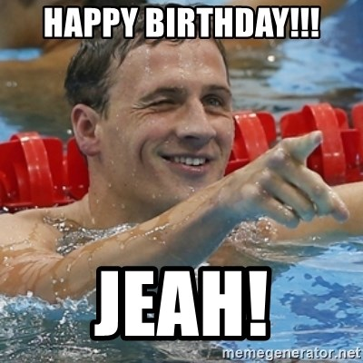 Ryan Lochte - happy birthday!!! jeah!
