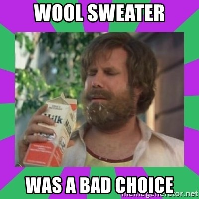 ron burgundy milk  - WoOl swEater Was a bad choice
