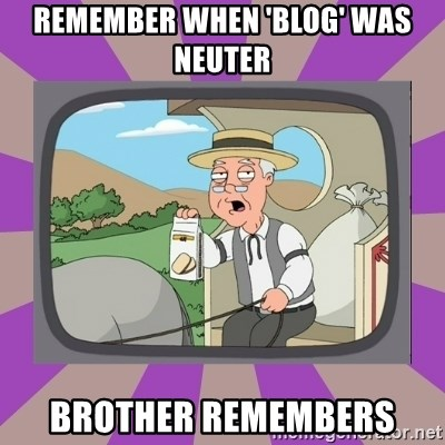 Pepperidge Farm Remembers FG - remember when 'blog' was neuter brother remembers