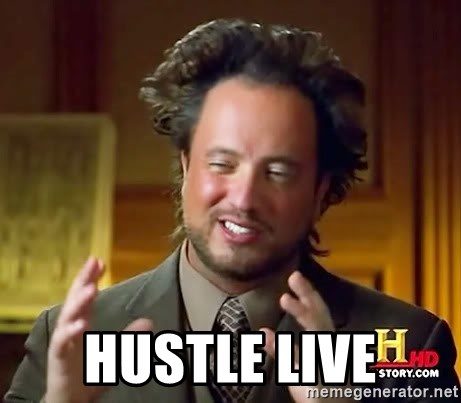Ancient Aliens -  Hustle Live