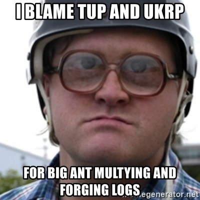 Bubbles Trailer Park Boy - I blame TUP and UKRP for Big ant multying and forging logs