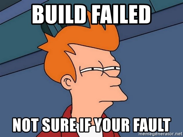 Futurama Fry - BUILD FAILED NOT SURE IF YOUR FAULT