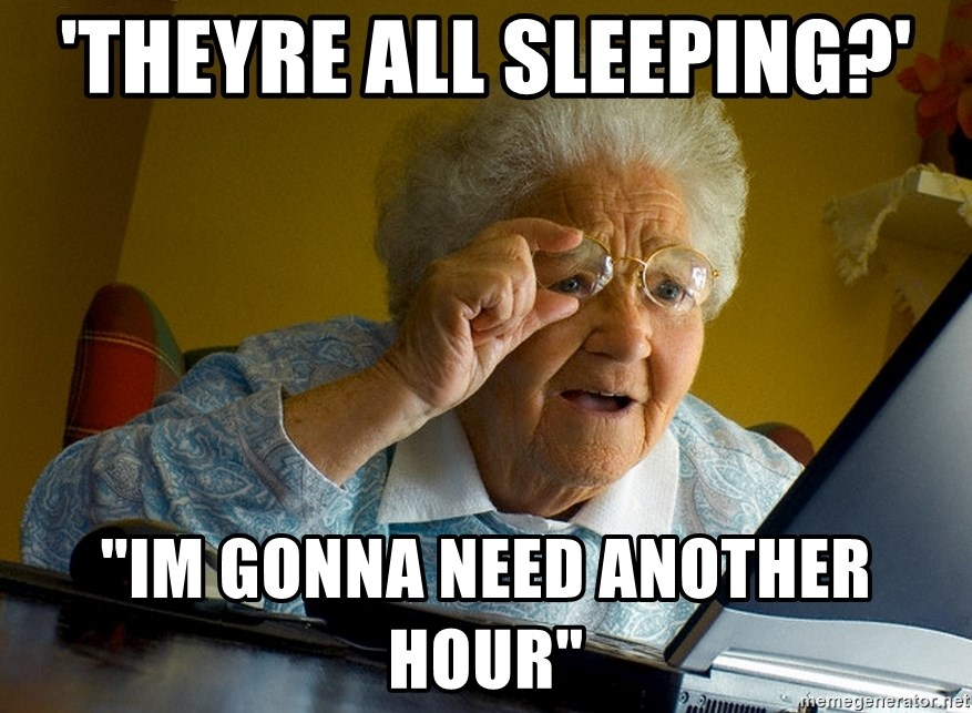"""Internet Grandma Surprise - 'theyre all sleeping?' """"im gonna need another hour"""""""