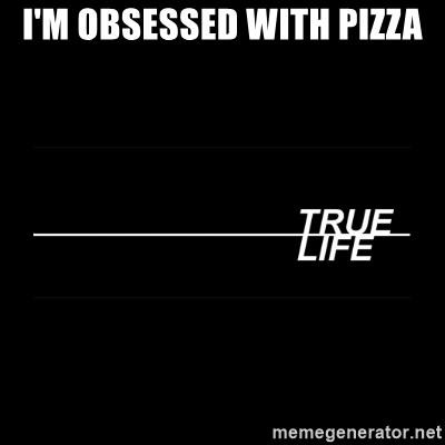 MTV True Life - I'm obsessed with pizza