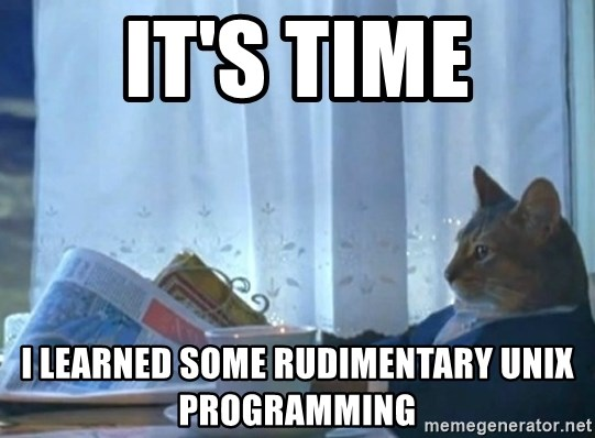 newspaper cat realization - IT'S TIME I LEARNED SOME RUDIMENTARY UNIX PROGRAMMING