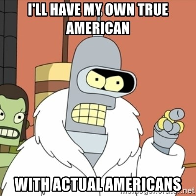 bender blackjack and hookers - I'll have my own true American with actual americans
