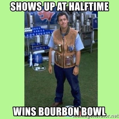 The Waterboy - Shows up at halFtime wins bourbon bowl