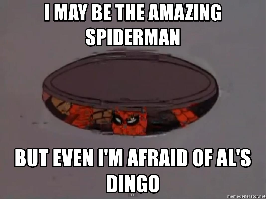 Spiderman in Sewer - I may be the amazing spiderman But even I'm afraid of al's dingo