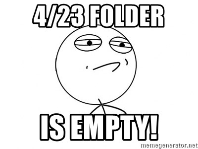 Challenge Accepted - 4/23 FOLDER  IS EMPTY!