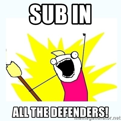 All the things - Sub in all the defenders!