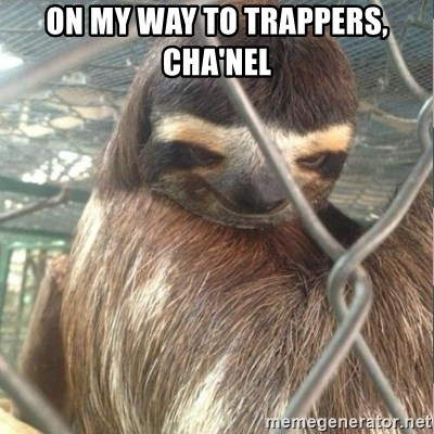 Creepy Sloth Rape - on my way to trappers, cha'nel