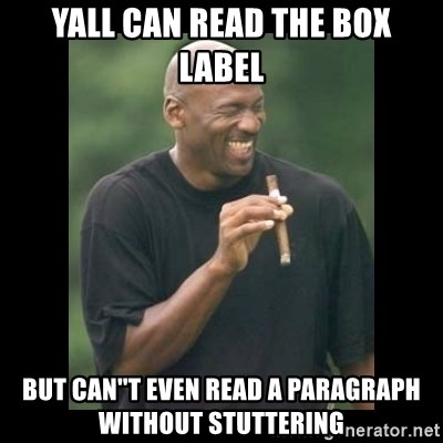 michael jordan laughing - yall can read the box label but can''t even read a paragraph without stuttering