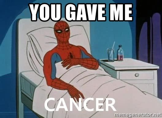 Cancer Spiderman - YOU GAVE ME