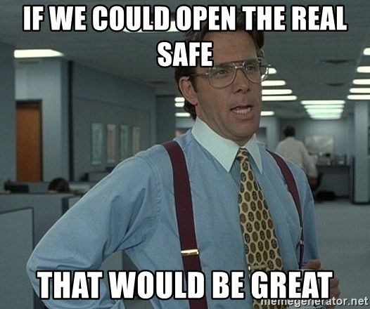 Office Space That Would Be Great - If we could open the real safe that would be great
