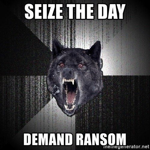 Insanity Wolf - seize the day demand ransom