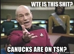 Patrick Stewart WTF -  CANUCKS ARE ON TSN?