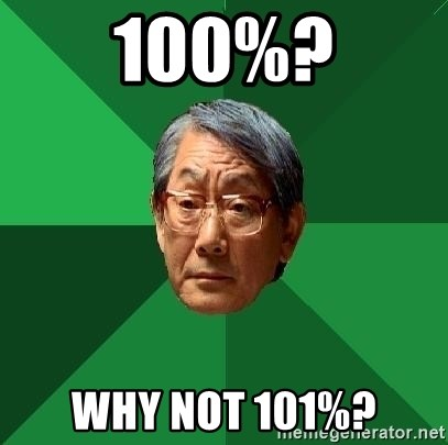 High Expectations Asian Father - 100%? Why not 101%?