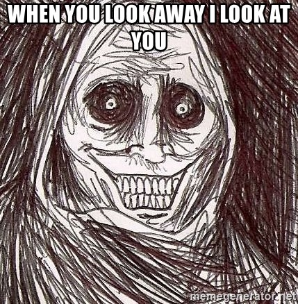 Shadowlurker - when you look away i look at you