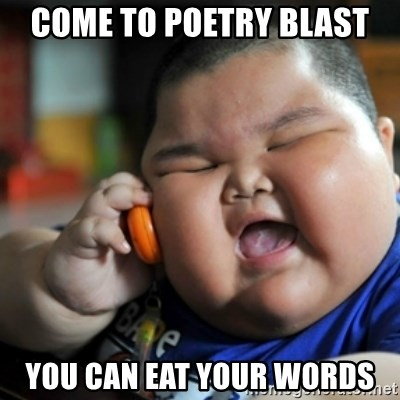 fat chinese kid - Come to Poetry Blast You can eat your words