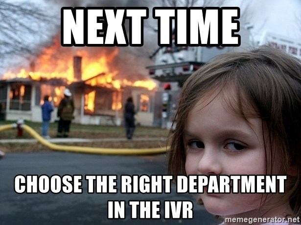 Disaster Girl - next time choose the right department in the ivr
