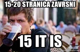 The Lazy College Senior - 15-20 stranica zavrsni 15 it is