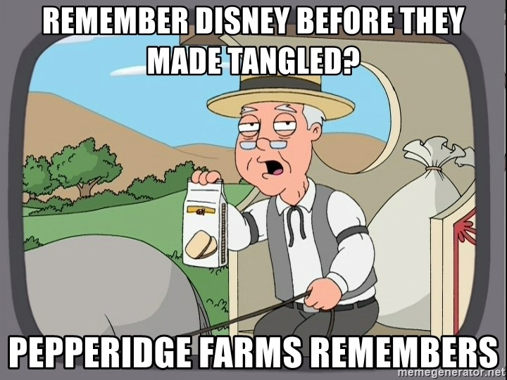 Pepperidge Farm Remembers Meme - remember disney before they made tangled? pepperidge farms remembers