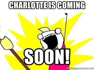X ALL THE THINGS - Charlotte is coming SOON!