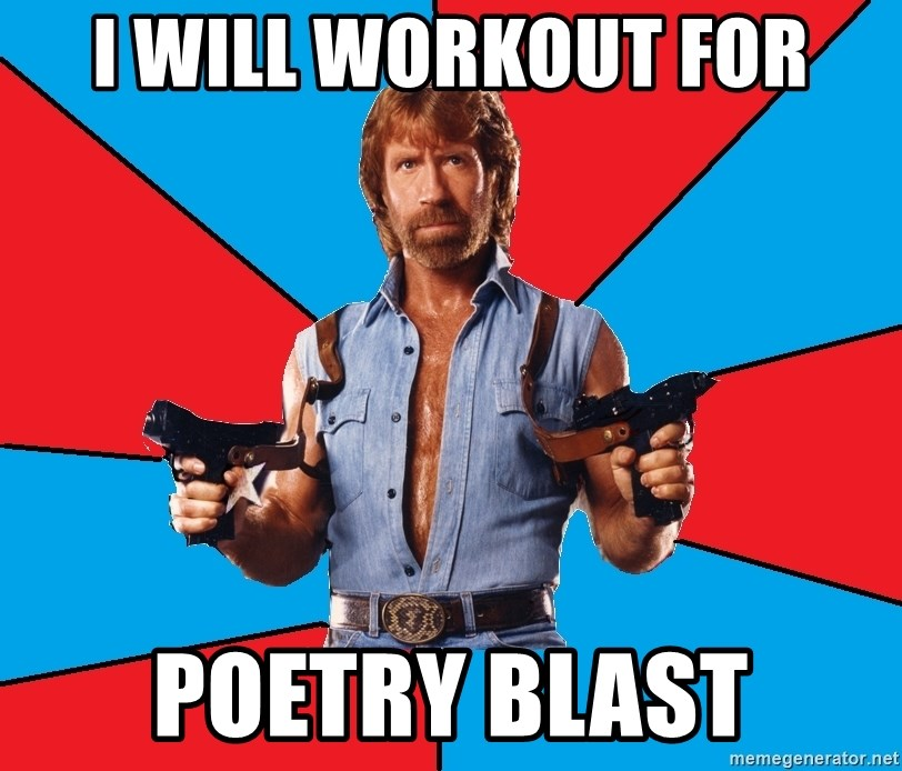 Chuck Norris  - i will workout for poetry blast