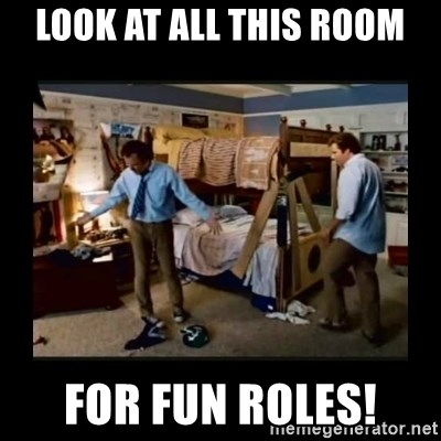 stepbrothers - LOOK AT ALL THIS ROOM FOR FUN ROLES!