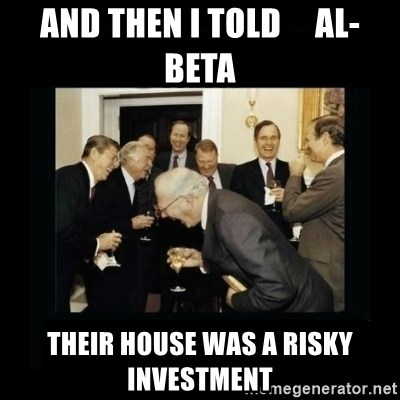 Rich Men Laughing - and then i told     al-beta their house was a risky investment