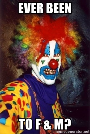 Insanity Clown - Ever been To f & m?