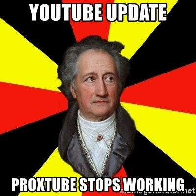 Germany pls - youtube update proxtube stops working