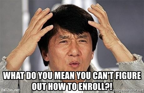 Confused Jackie Chan -  what do you mean you can't figure out how to enroll?!