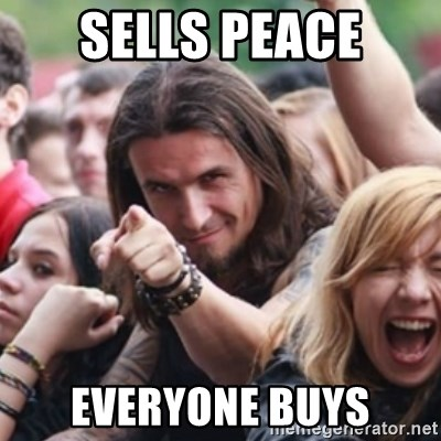 Ridiculously Photogenic Metalhead - Sells peace everyone buys